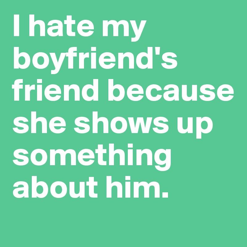 i hate my man
