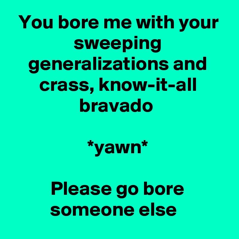 to bore someone