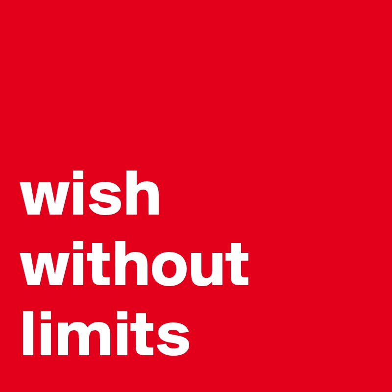 wish without limits