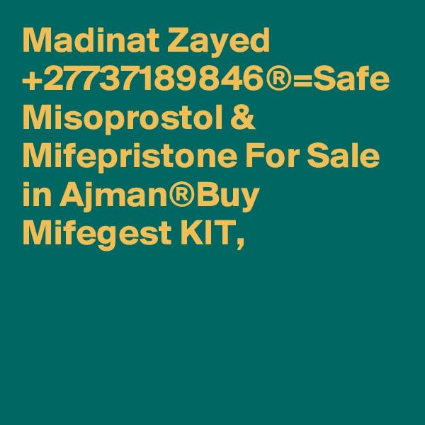 Madinat Zayed +27737189846®=Safe Misoprostol & Mifepristone For Sale in Ajman®Buy Mifegest KIT,