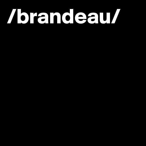 /brandeau/