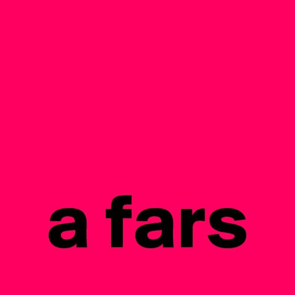 a fars