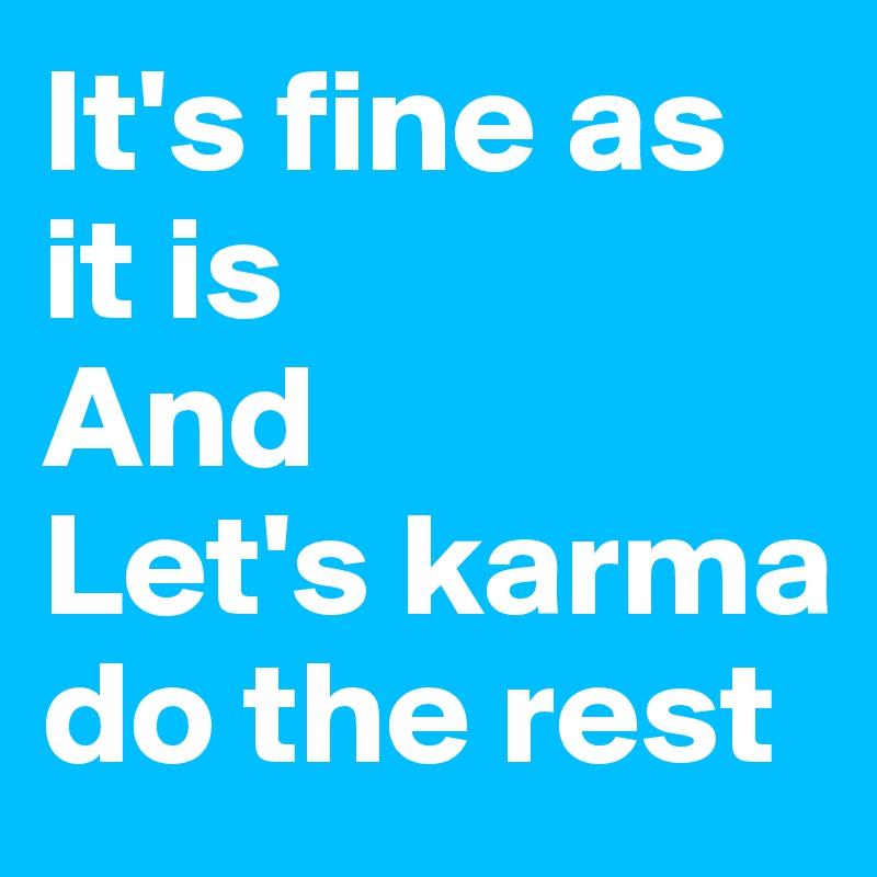 It's fine as it is  And Let's karma do the rest