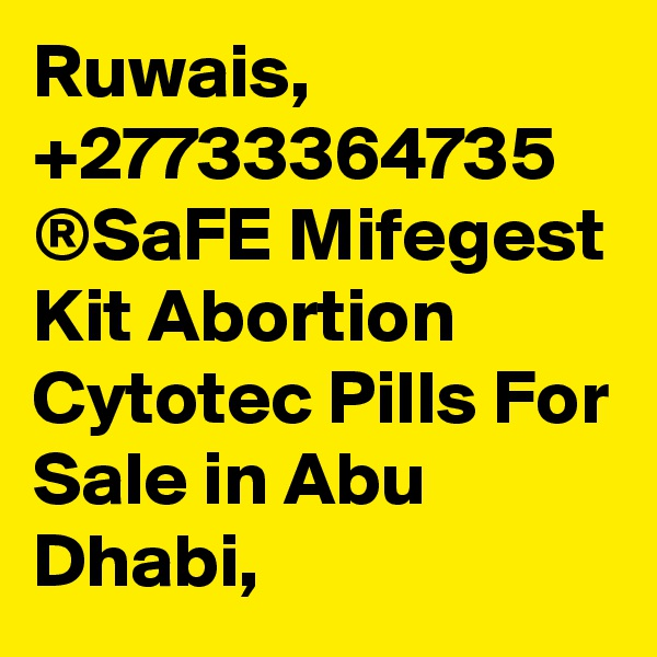 Ruwais, +27733364735 ®SaFE Mifegest Kit Abortion Cytotec Pills For Sale in Abu Dhabi,