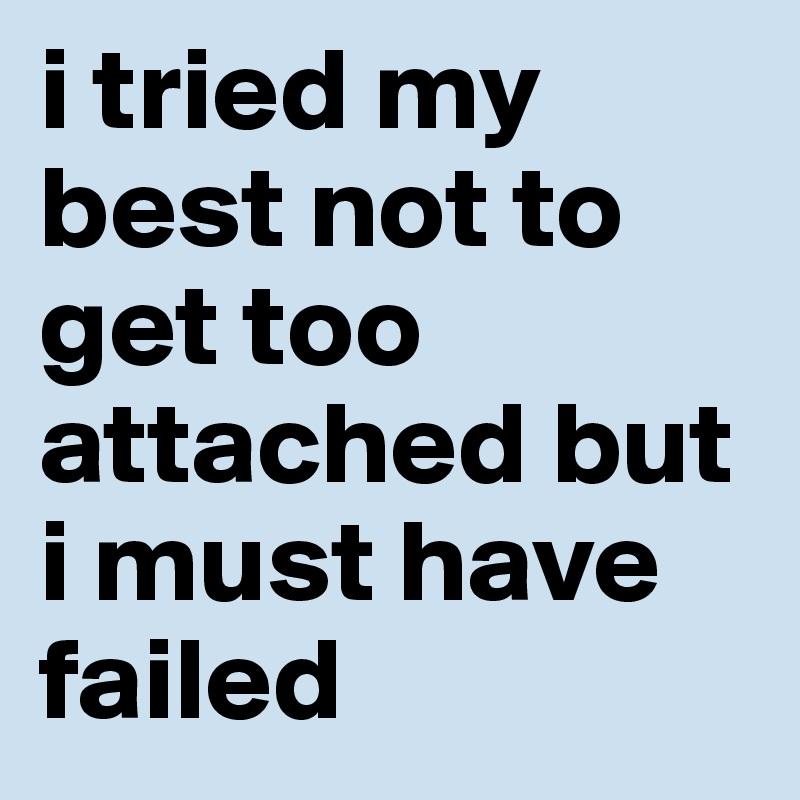 i tried but i failed