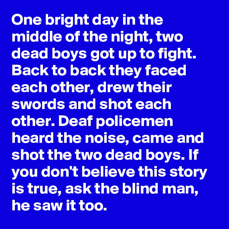 One Bright Day In The Middle Of The Night Two Dead Boys Got