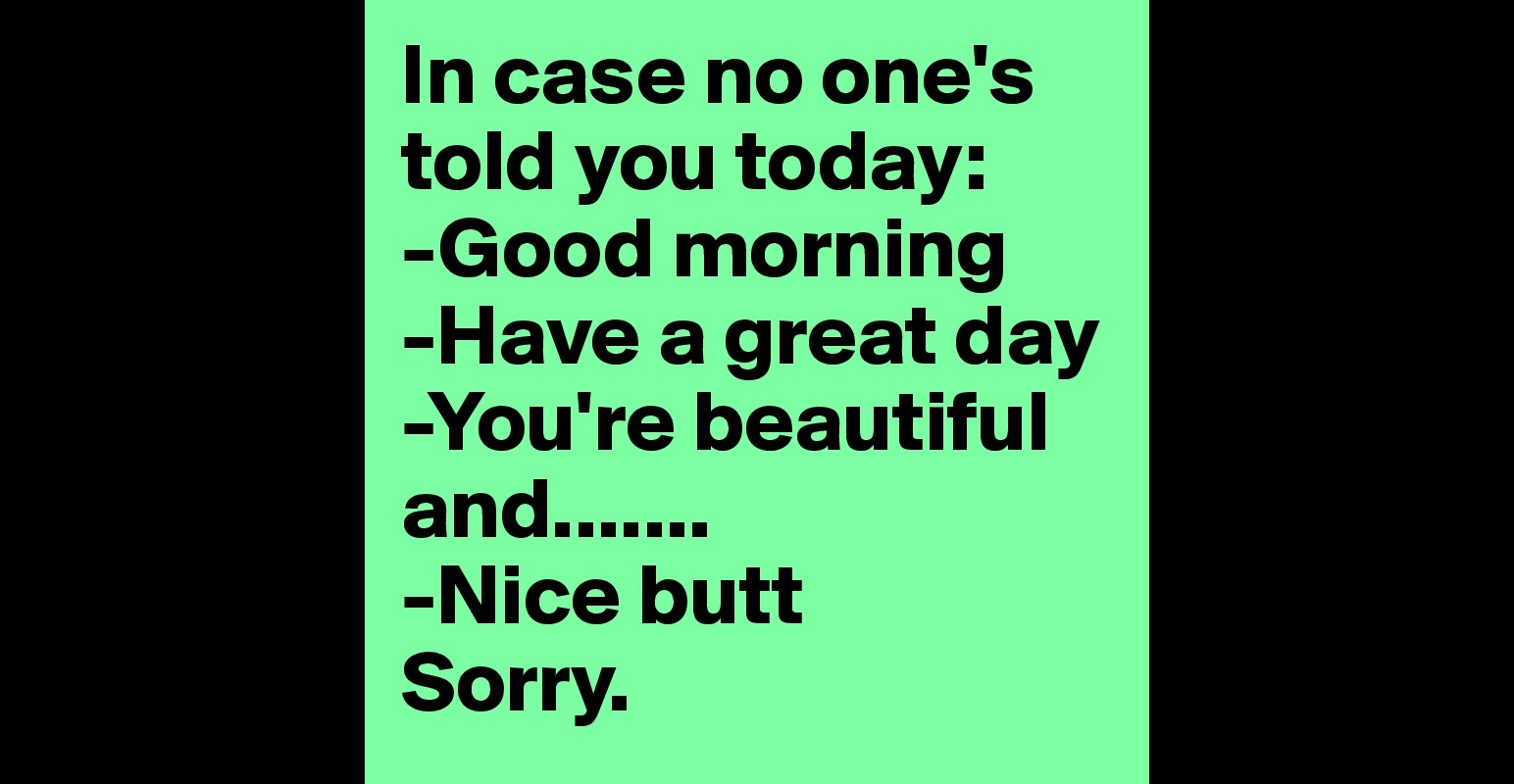 In Case No One Told You Today You Re Beautiful You Re: In Case No One's Told You Today: -Good Morning -Have A