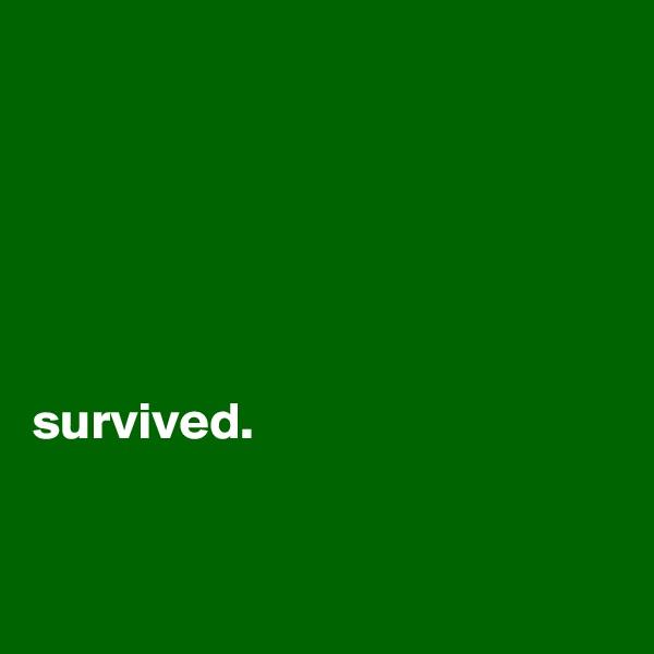 survived.