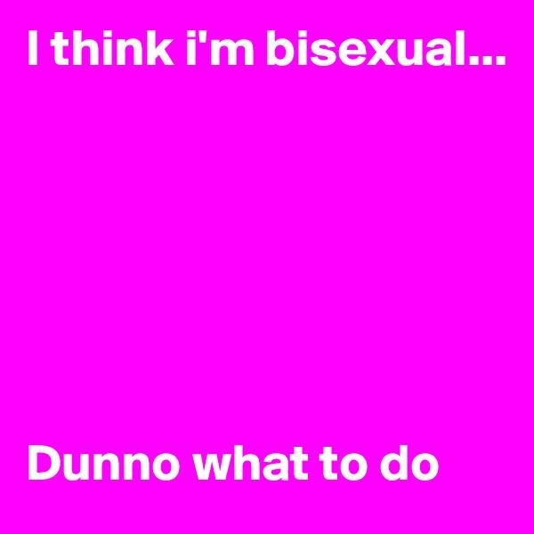 i-think-i-am-bisexual-cold-naked-men