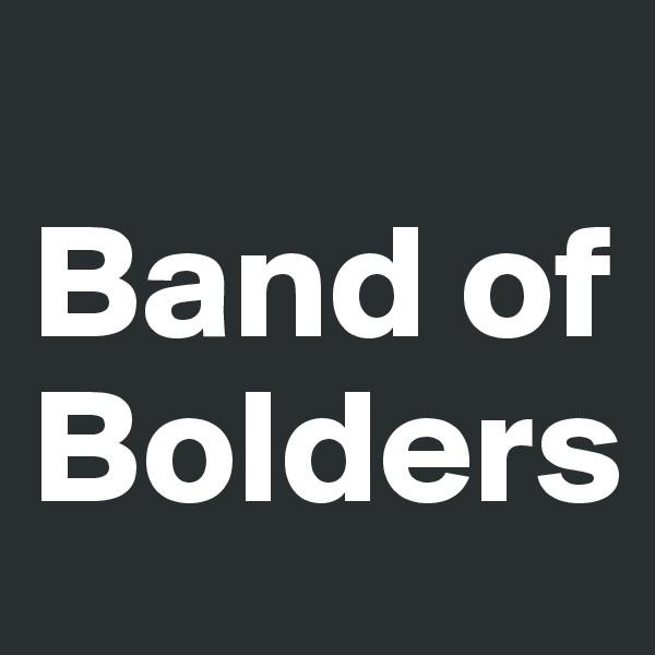 Band of Bolders