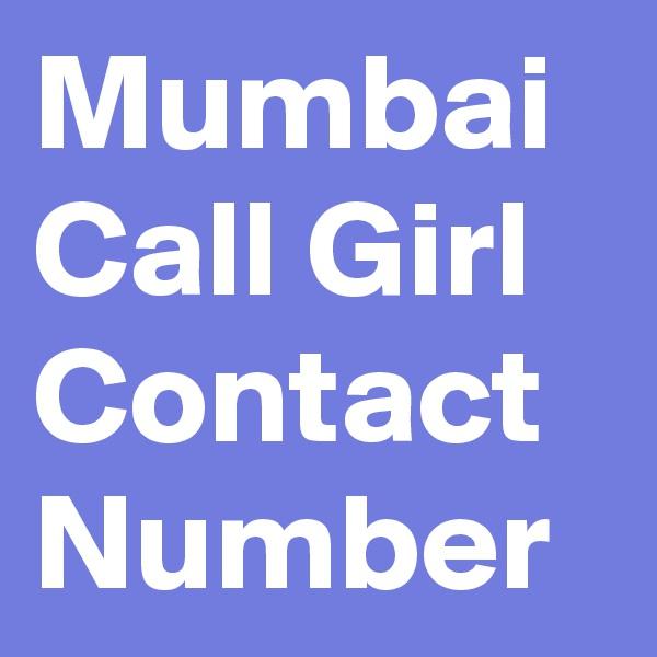 Mumbai Call Girl Contact Number