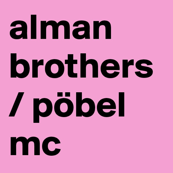 alman brothers / pöbel mc