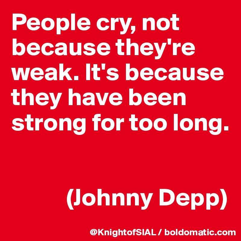 only weak people cry The first few times someone cried in a conference room with me i froze  work  and that didn't disappear just because they walked into the office  we have this  idea that crying is weak, that there is no place for it in an office.