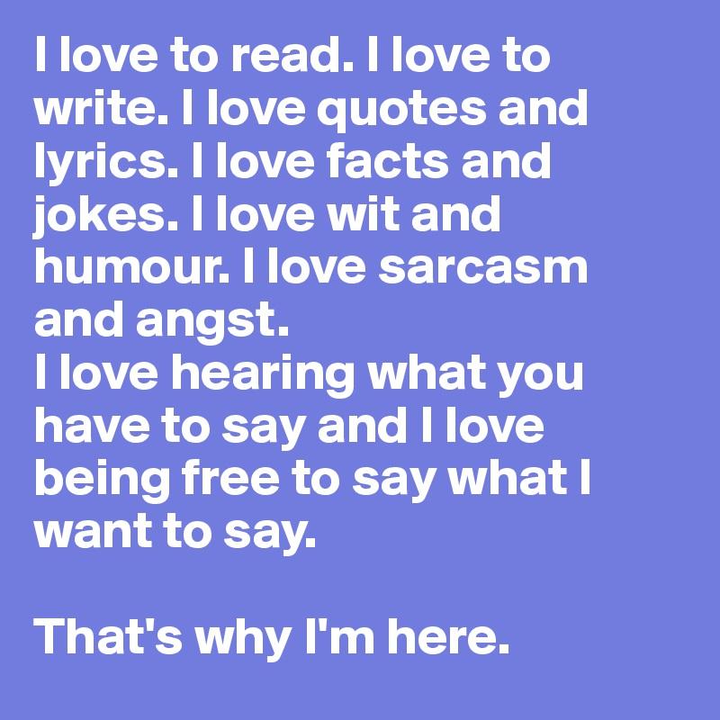 I Love To Read I Love To Write I Love Quotes And Lyrics I Love