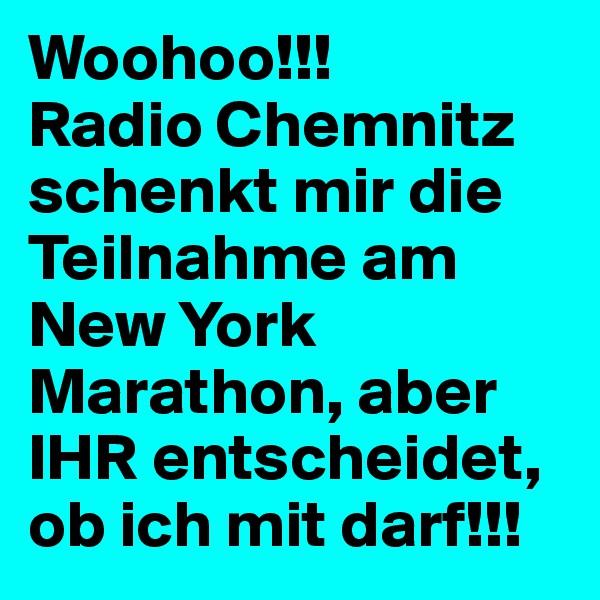 Woohoo!!! Radio Chemnitz schenkt mir die Teilnahme am New York Marathon, aber IHR entscheidet, ob ich mit darf!!!