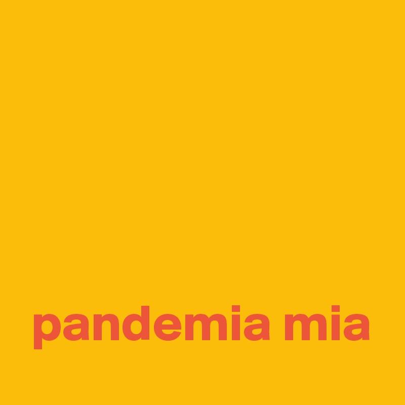 pandemia mia