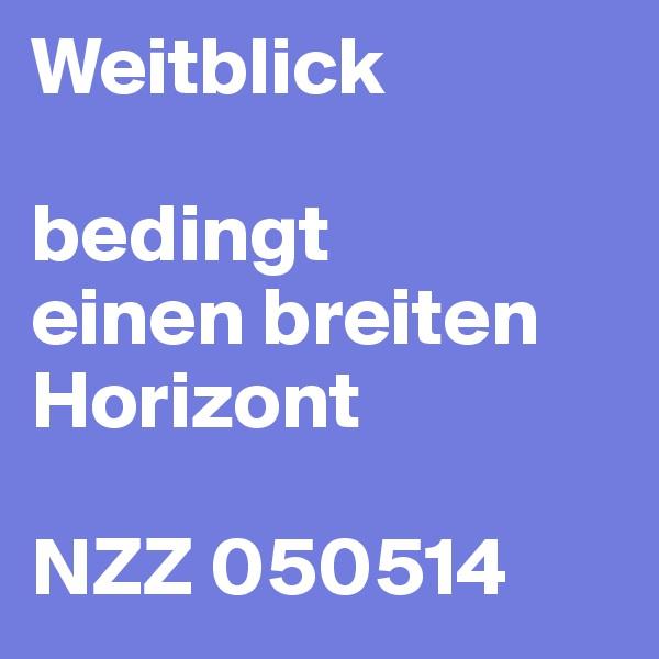 Weitblick  bedingt einen breiten Horizont  NZZ 050514