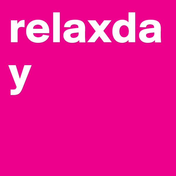 relaxday