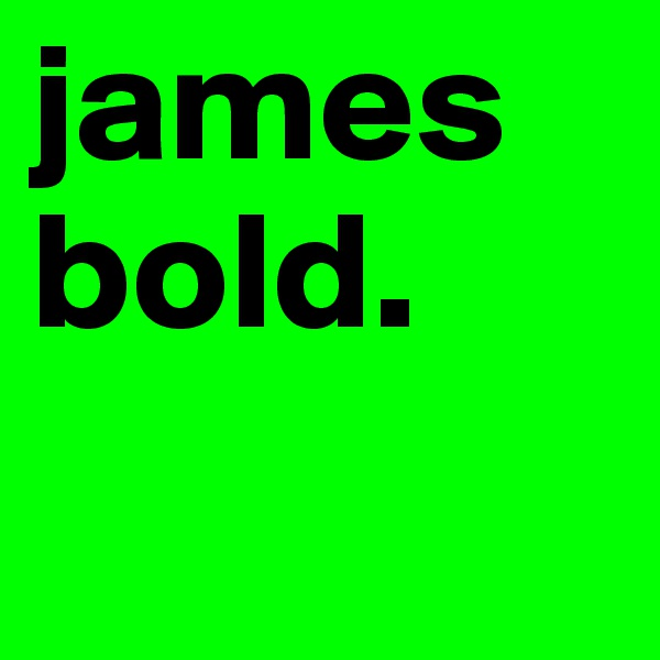 james bold.