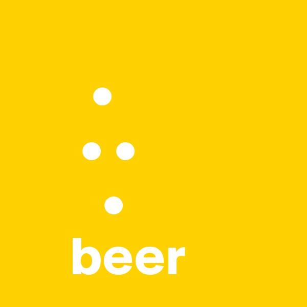 •       • •         •      beer