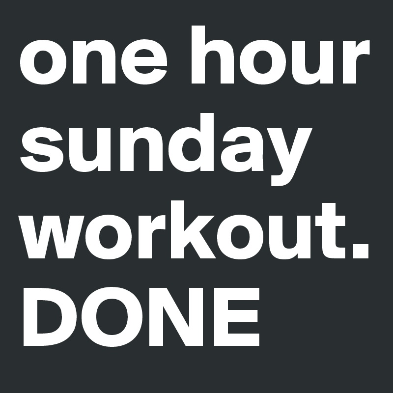 Sunday workout – The World is My Gym