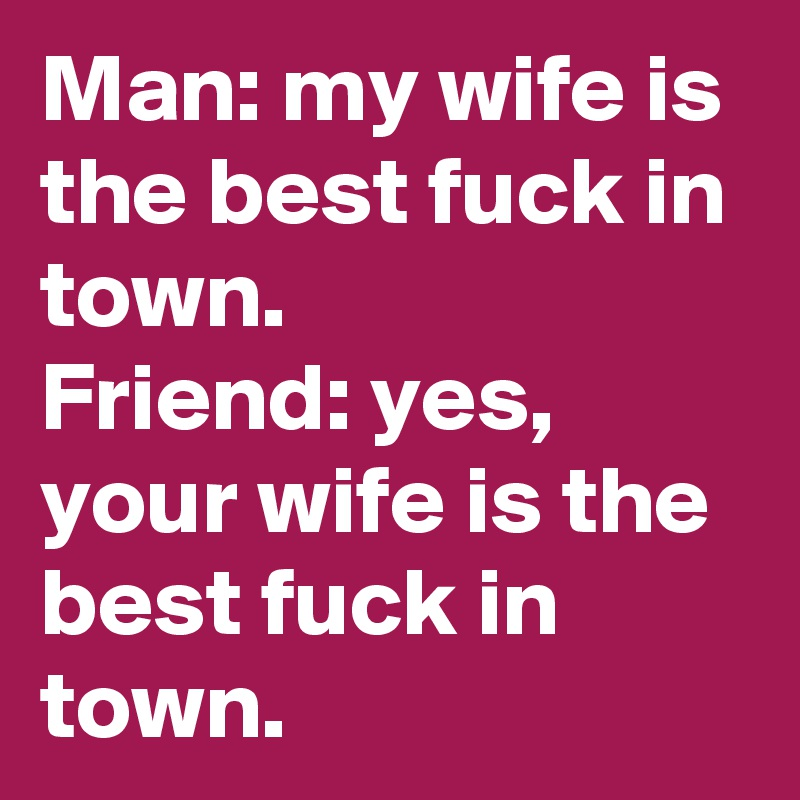 The best fuck in town