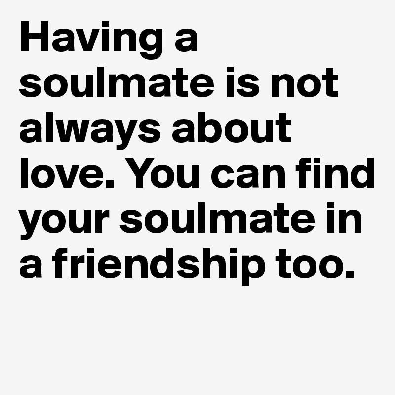 To find your soulmate  10 Unmistakable Signs to Help You