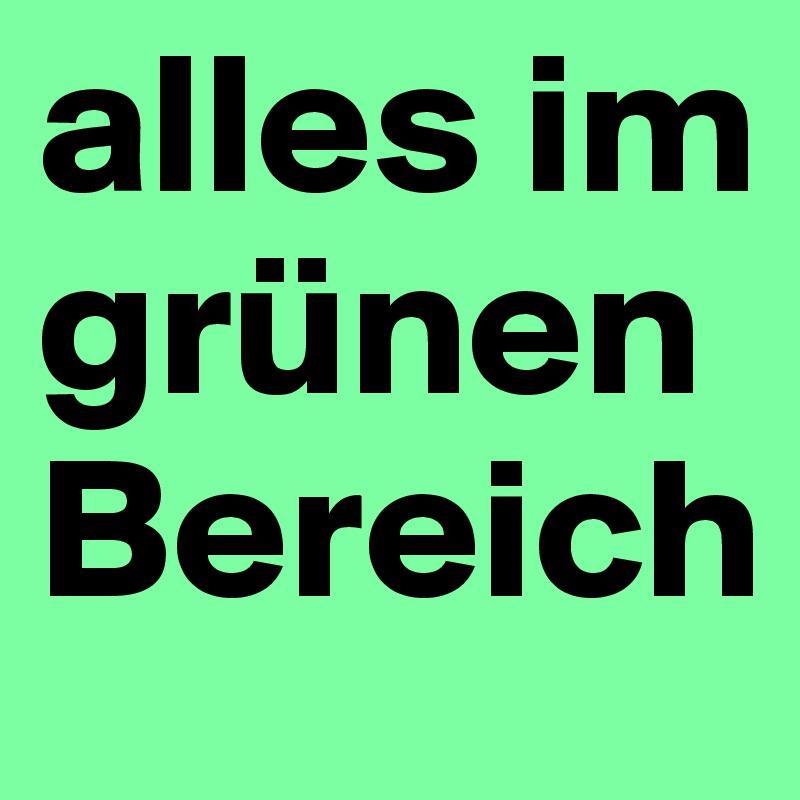 Alles Im Grünen Bereich Post By Nini83 On Boldomatic