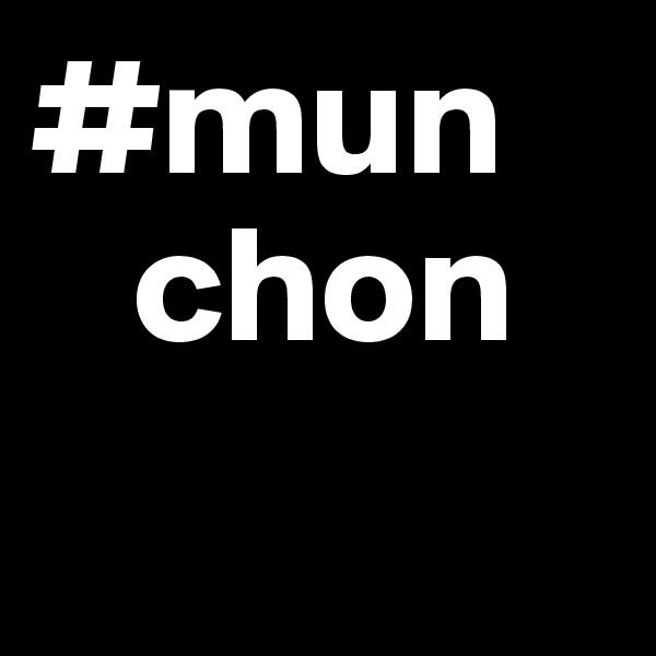 #mun    chon