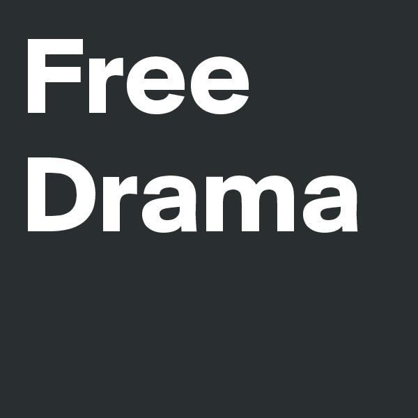 Free Drama