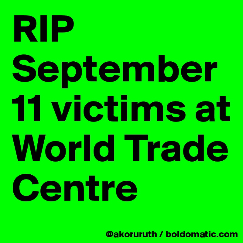 RIP September 11 victims at World Trade Centre