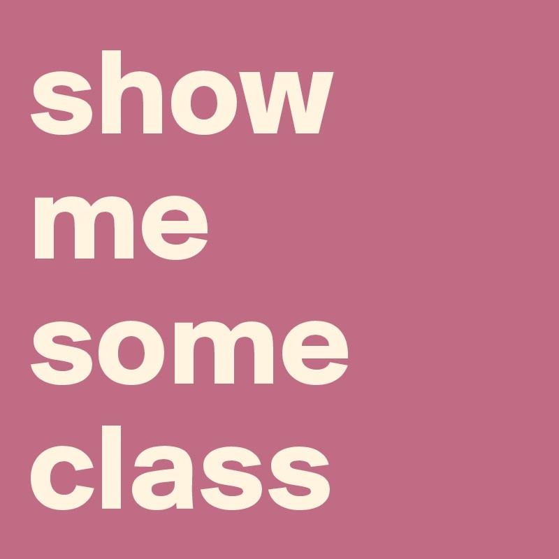 show me some  class