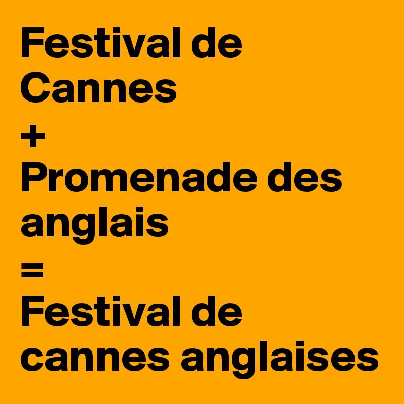 Festival de Cannes +  Promenade des anglais = Festival de cannes anglaises