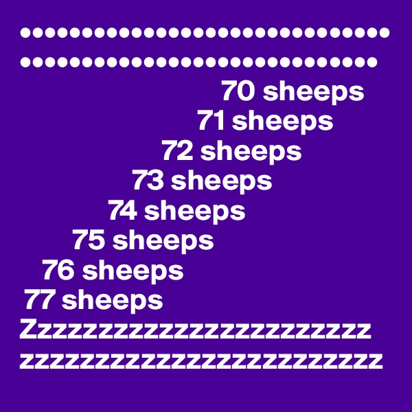 •••••••••••••••••••••••••••••• •••••••••••••••••••••••••••••                                   70 sheeps                               71 sheeps                         72 sheeps                    73 sheeps                74 sheeps          75 sheeps     76 sheeps  77 sheeps Zzzzzzzzzzzzzzzzzzzzzzz zzzzzzzzzzzzzzzzzzzzzzzz