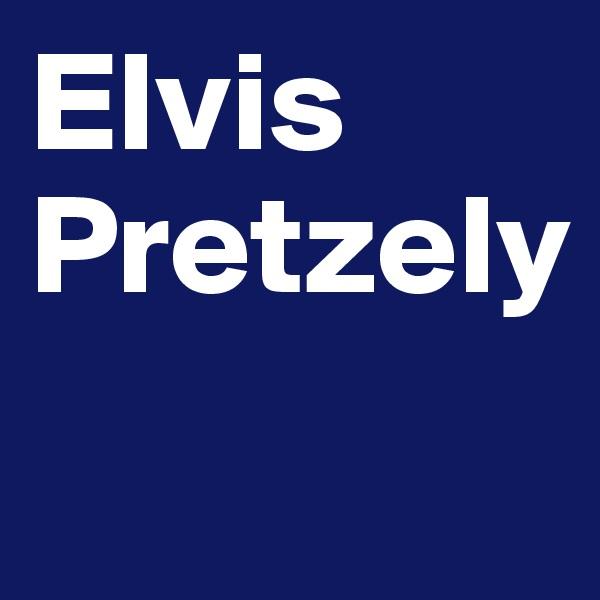 Elvis Pretzely