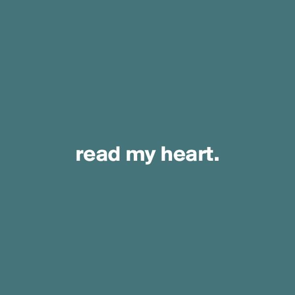 read my heart.