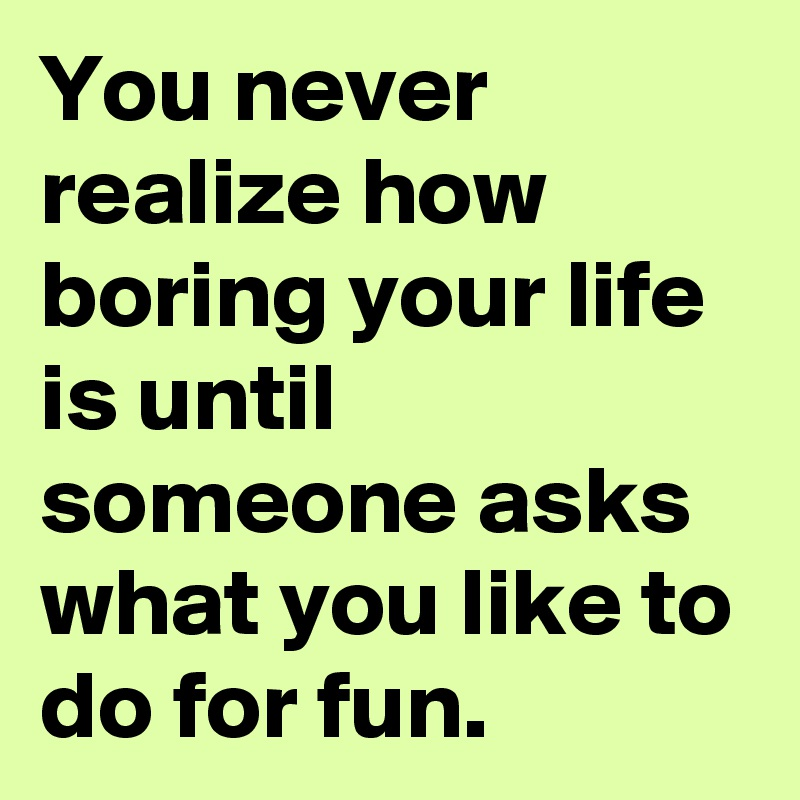 what you do for fun