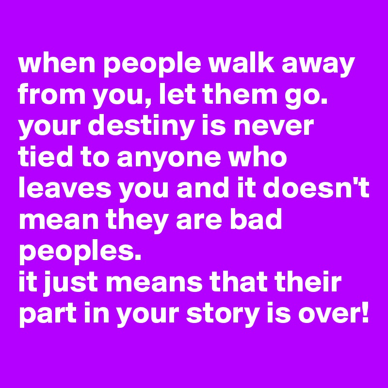 Td Jakes Quote When People Walk Away From You Let Them Go Your