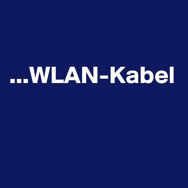 ...WLAN-Kabel