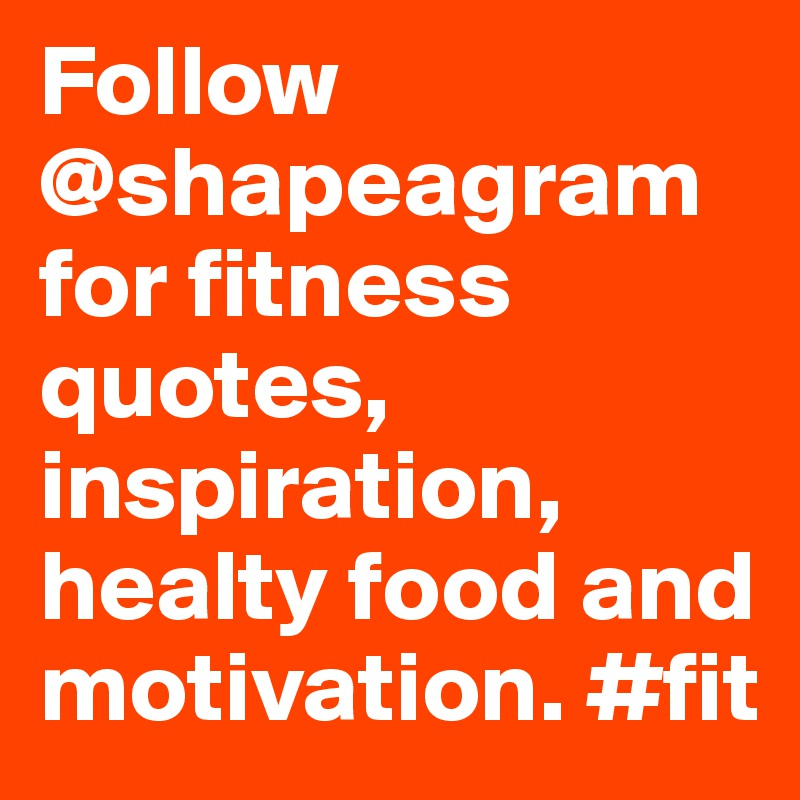 Follow Shapeagram For Fitness Quotes Inspiration Healty Food And Motivation Fit Post By Nichudon On Boldomatic