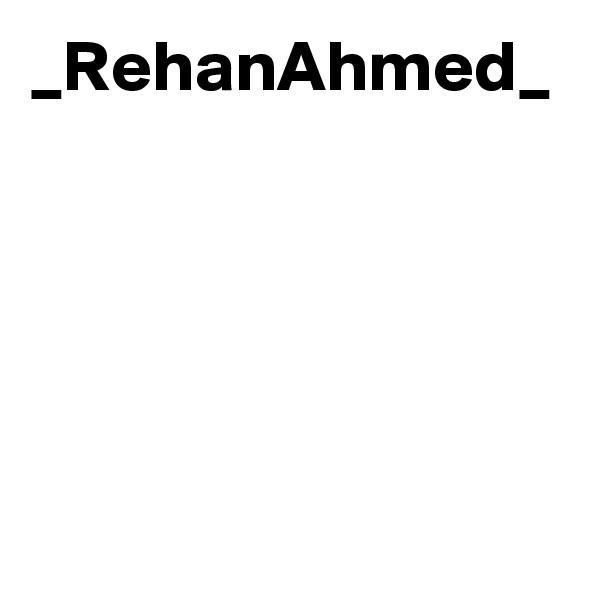 _RehanAhmed_