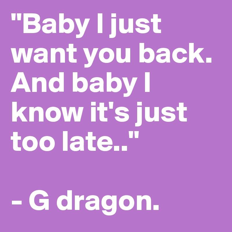 baby i need you back