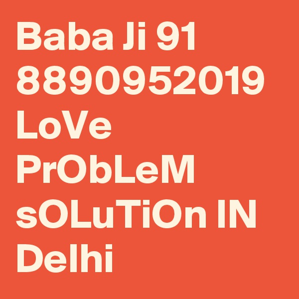 Baba Ji 91 8890952019 LoVe PrObLeM sOLuTiOn IN Delhi