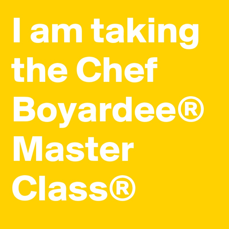 I am taking the Chef Boyardee® Master Class®