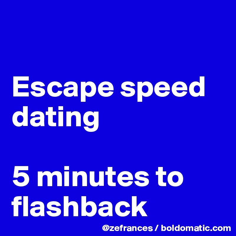 Speed dating flashback