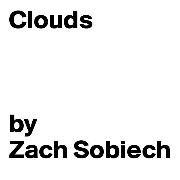 Clouds    by Zach Sobiech