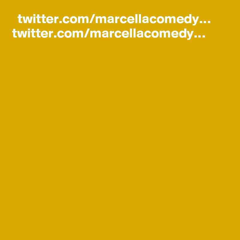 twitter.com/marcellacomedy… twitter.com/marcellacomedy…