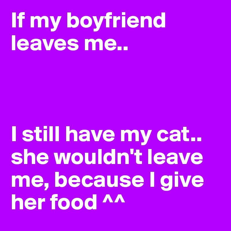why did my boyfriend leave me
