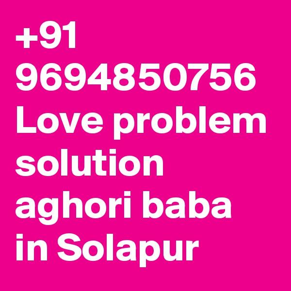 +91 9694850756 Love problem solution aghori baba in Solapur