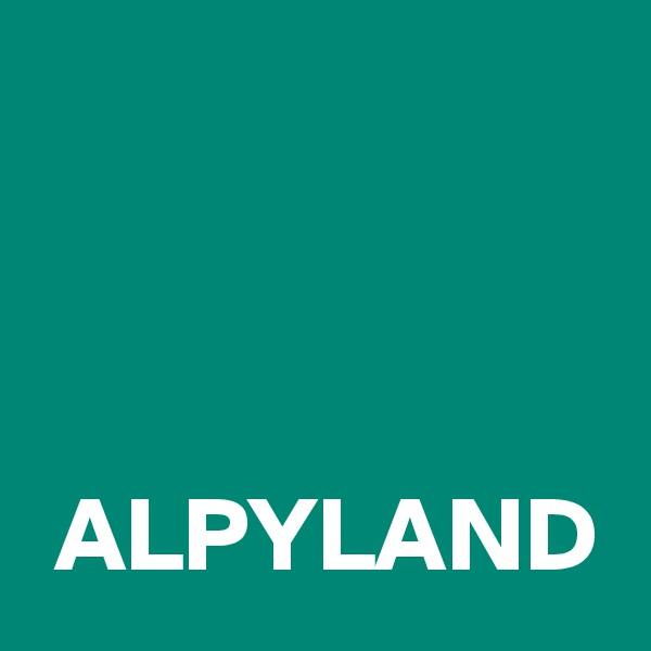 ALPYLAND